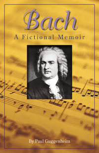 Bach: A Fictional Memoir
