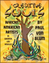 Creative Souls: African American Artists in Greater Los Angeles by Paul Von Blum