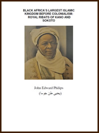 Black Africa's Largest Islamic Kingdom Before Colonialism: Royal Ribats Of Kano And Sokoto