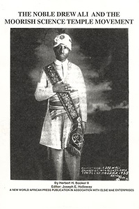 The Noble Drew Ali and the Moorish Science Temple Movement