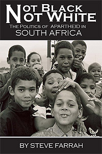 Not Black, Not White: The Politics of Apartheid in South Africa